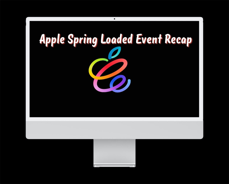 Apple Spring Loaded Event Recap