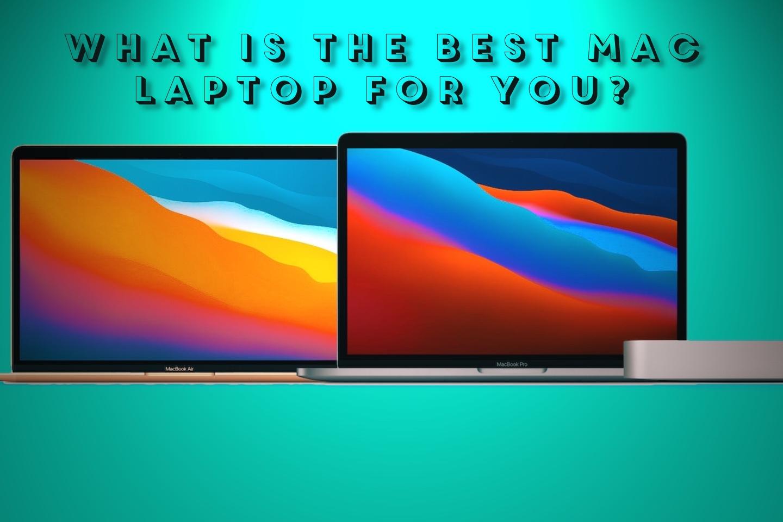 Best Mac Laptop,Best Mac laptop for the price,Best Mac Laptop for most users,Best Mac laptop for graphic design,best mac laptop for video editing,best mac laptop for photo editing,best Mac laptop for college,Best Mac laptop for college students,best mac laptop deals,best mac laptop for gaming