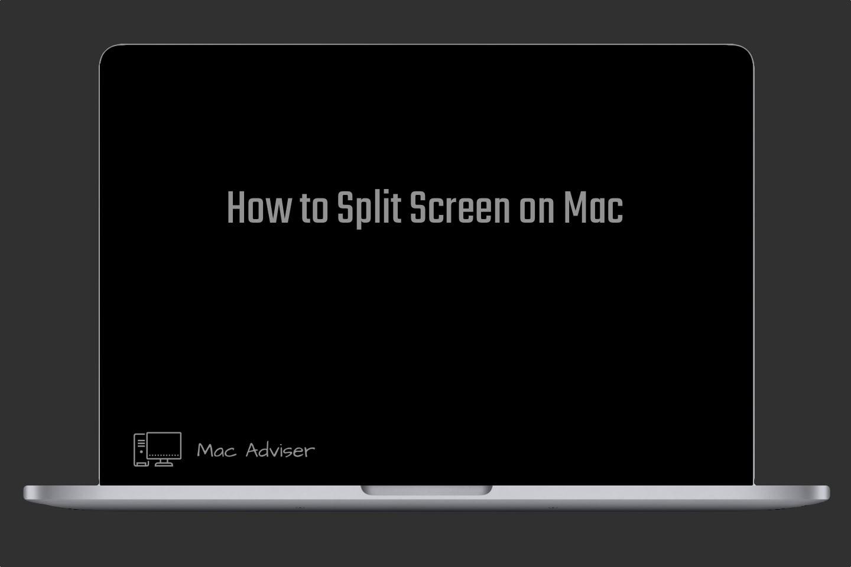 How to Split Screen on Mac,split screen on mac