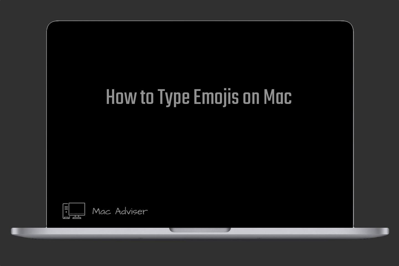 How to Type Emojis on Mac,Add the Emoji Picker to your Keyboard,Type Emojis on Mac,How to Add the Emoji Picker to your Keyboard