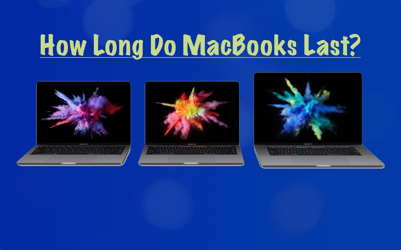 how long do macbooks last